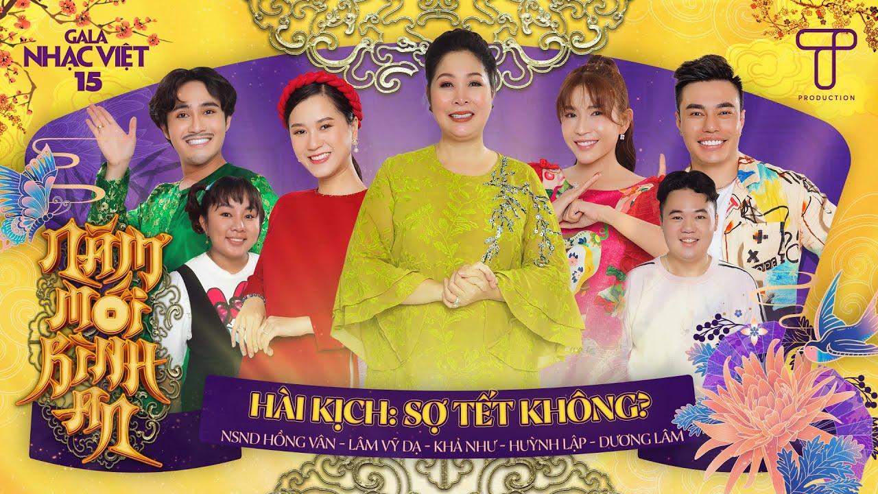 Hài Tết 2021: Sợ Tết Không? - Hồng Vân, Lâm Vỹ Dạ, Khả Như, Huỳnh Lập, Dương Lâm | Gala Nhạc Việt 15