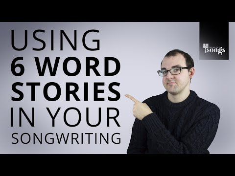 Songwriting Tips: The Power Of 6 Word Stories // Episode 27