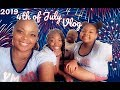 4th of July Vlog 2019