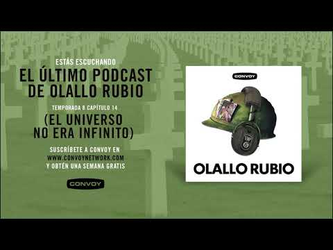 El Podcast de Olallo Rubio - T8 C14 - El Último Podcast