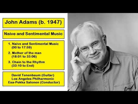 John Adams (b. 1947) - Naive and Sentimental Music mp3