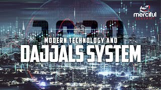 DAJJAL'S SYSTEM AND TECHNOLOGY IN 2020