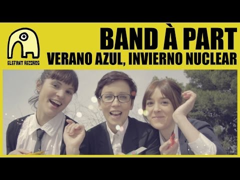 BAND À PART - Verano Azul, Invierno Nuclear [Official]