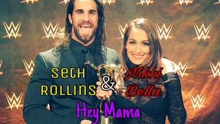 Seth Rollins & Nikki Bella: Hey Mama