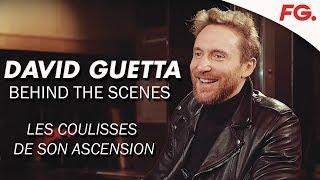 DAVID GUETTA : Les coulisses de l'ascension [INTERVIEW FG 2018]