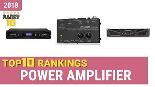 Best Power Amplifier Top 10 Rankings, Review 2018 & Buying Guide