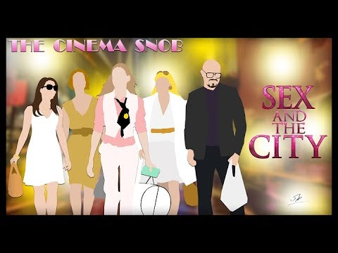 The Cinema Snob: SEX AND THE CITY