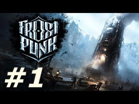 Frostpunk - A New Home (Part 1)
