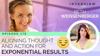 Ep 179 Sivana Podcast: Aligning Thought and Action for Exponential Results w/ Beth Weissenberger