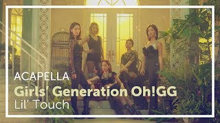 [ACAPELLA] Girls' Generation Oh!GG - Lil' Touch (소녀시대 Oh!GG - 몰랐니)