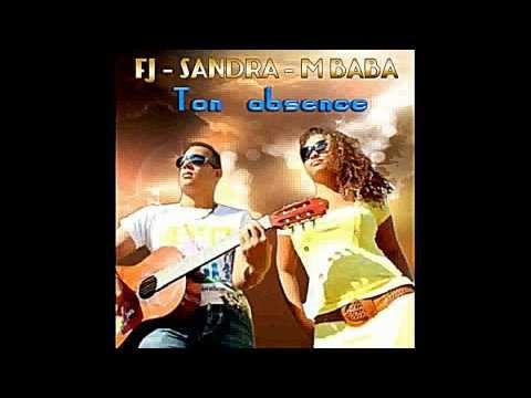 "Fj ft Sandra M Baba ""Ton absence"" 2013"