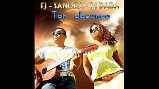 "Fj ft Sandra M Baba ""Ton absence"" 2013"