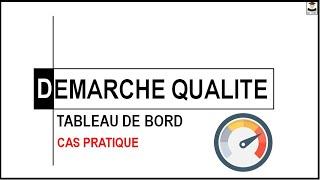 LA DEMARCHE QUALITE  + TABLEAU DE BORD (CAS PRATIQUE)