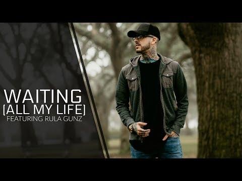 PFV - Waiting (All My Life) [feat. Rula Gunz]