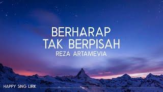 Reza Artamevia - Berharap Tak Berpisah (Lirik)