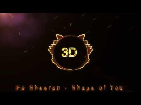 Ed Sheeran - Shape Of You (3D Release)