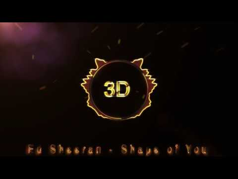 Ed Sheeran  Shape Of You 3D Release