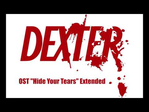 Dexter OST - Hide Your Tears Extended