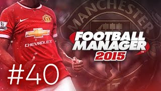 Manchester United Career Mode #40 - Football Manager 2015 Let