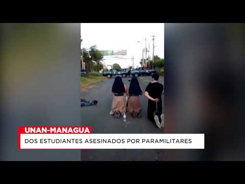 ATAQUE PARAMILITAR A LA UNAN MANAGUA E IGLESIA DEJA 2 MUERTOS