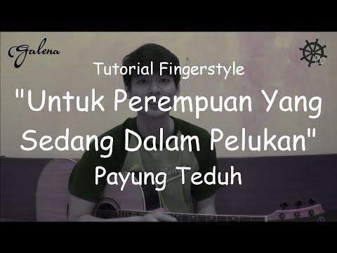 Belajar Fingerstyle (Untuk Perempuan Yang Sedang Dalam Pelukan - Payung Teduh)