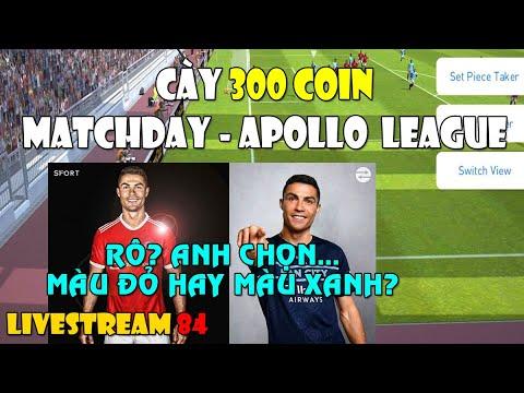 [TRỰC TIẾP] MATCHDAY – APOLLO LEAGUE 300 COIN | RÔ? ANH CHỌN MÀU XANH HAY MÀU ĐỎ?