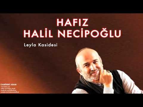 Hafız Halil Necipoğlu - Leyla Kasidesi [ Camideki Adam © 2014 Kalan Müzik ]