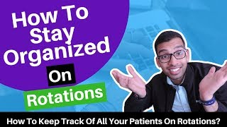 How To Stay Organized On Your Medical School Rotations!