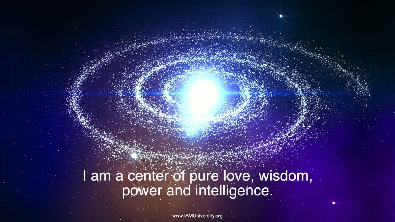 I AM A Center Of Pure Love, Power, Wisdom And Intelligence