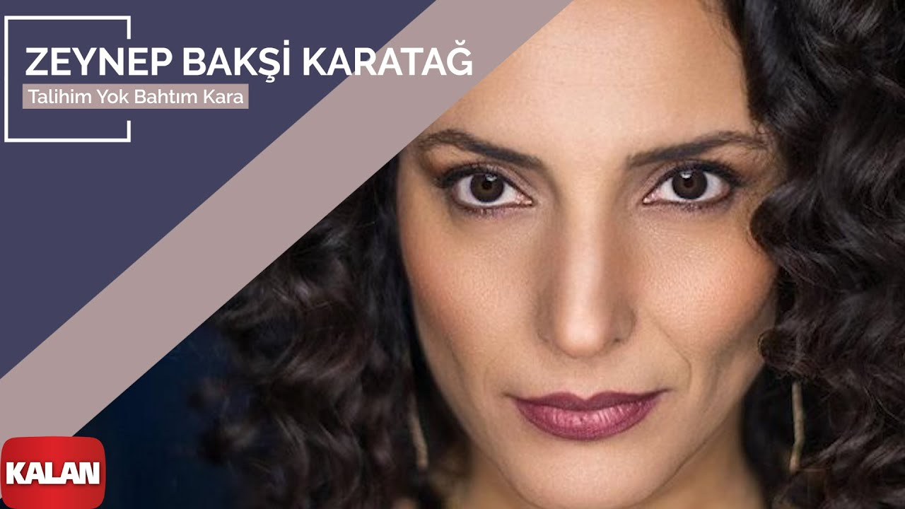 Zeynep Bakşi Karatağ – Talihim Yok Bahtım Kara  [ Mozaik © 2016 Kalan Müzik ] #1