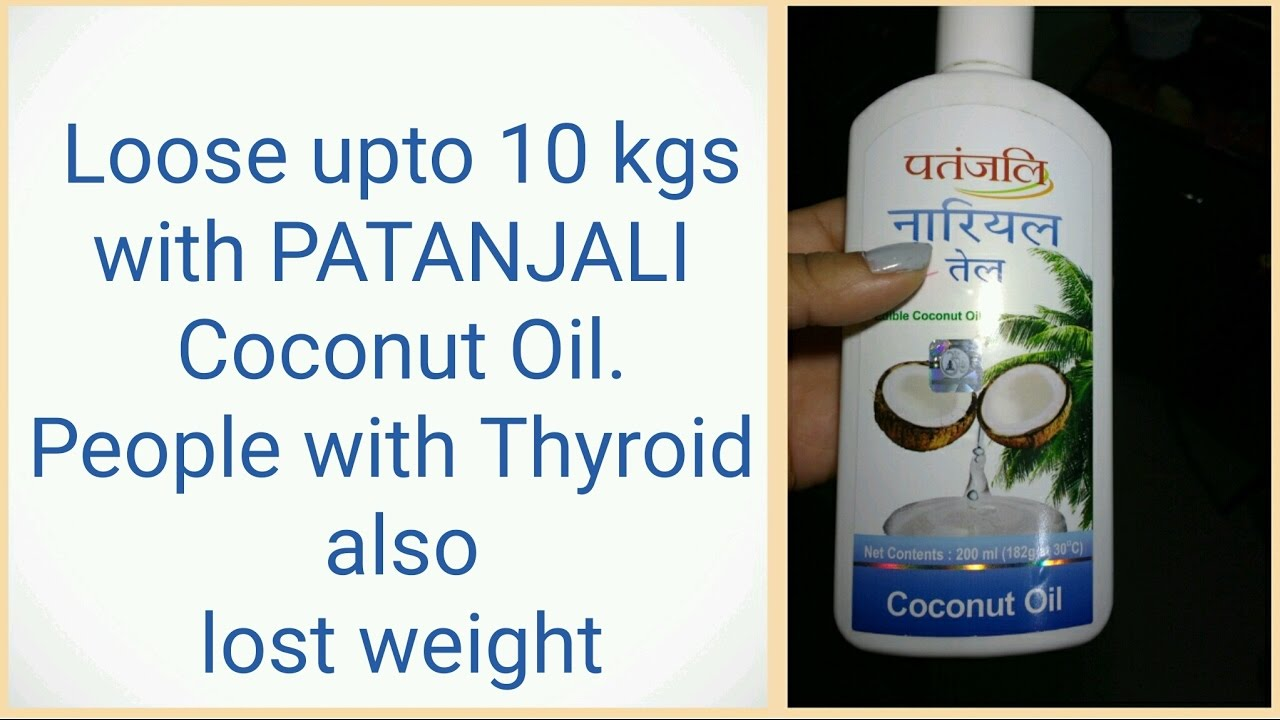 Buy herbal coconut weight loss - Loose Weight With Patanjali Coconut Oil How To Loose Weight With Coconut Oil With Hypothyroidism
