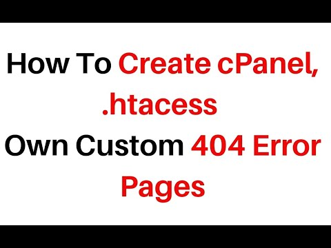How To Create cPanel, s Own Custom 404 Error Pages