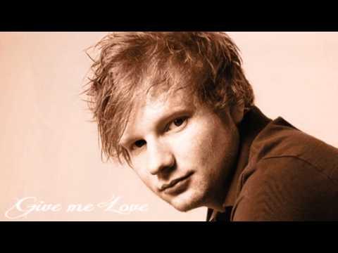 Give Me Love - Ed Sheeran & Max Schneider
