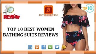 Top 10 Best Women Bathing Suits Reviews