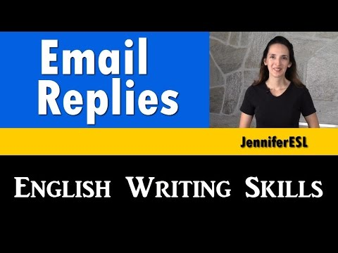 Writing in English: Replying to Business & Personal Emails - JenniferESL