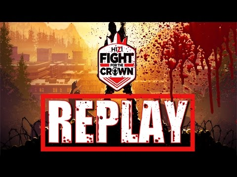 H1Z1 - FIGHT FOR THE CROWN 2017 TOURNAMENT [REPLAY] [NO PUBLICITY]