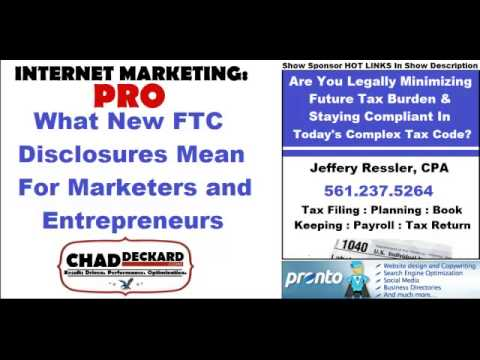 What Does FTC Disclosures Mean For Marketers & Entrepreneurs : Internet Marketing : PRO