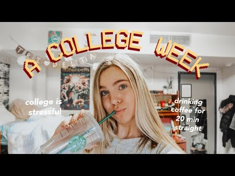 COLLEGE WEEK IN MY LIFE (me drinking coffee for 15 min straight)