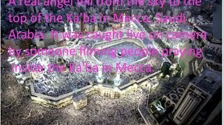 Real footage and video of Two Angels near the Kaba a true miracle