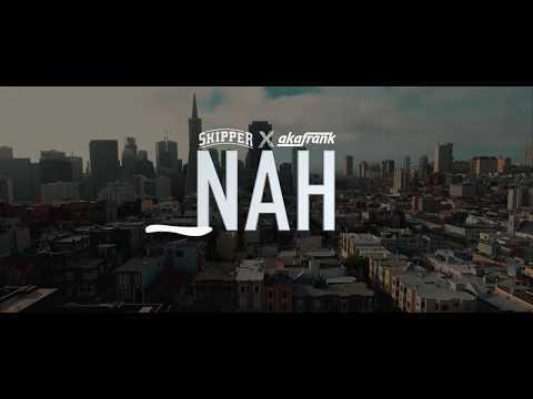 Skipper feat. AKAFrank- Nah (Official Music Video)