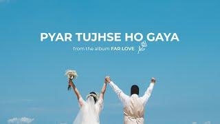 Pyar Tujhse Ho Gaya (Official Video) - Shubhodeep Roy, feat. Duran & Deepshikha