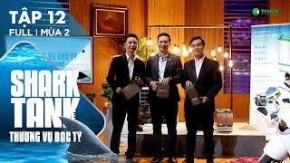 Shark Tank Việt Nam : Thương Vụ Bạc Tỷ Mùa 2 Tập 12
