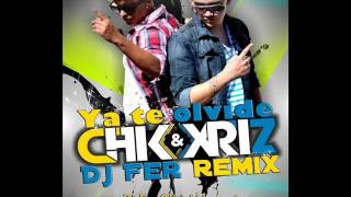 CHK & Xriz - Ya te olvide (Dj Fer Remix) [@Dj_Fer23]