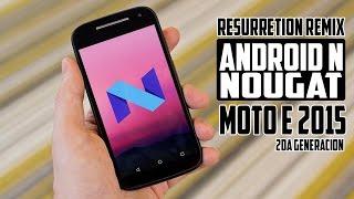 instala Android Nougat 7.1 Moto E 2015 | Rom Resurretion Remix | Tecnocat
