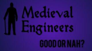 Good Or Nah? (medieval Engineers)