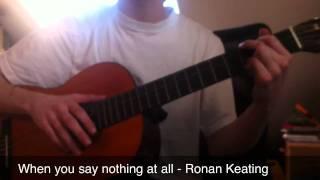 When you say nothing at all - Ronan Keating Guitar Tutorial