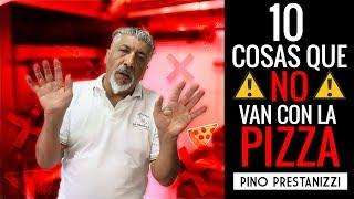 TOP 10 COSAS que NO debes poner en la PIZZA | Pino Prestanizzi