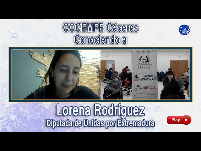 COCEMFE Cáceres. Conociendo a Lorena Rodríguez, Diputada de Unidas por Extremadura