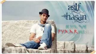 Kya ye Pyaar Hai - Asif Hasan
