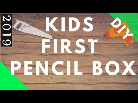 DIY | Learn How To Build Kids First Wooden Pencil Box From Scratch